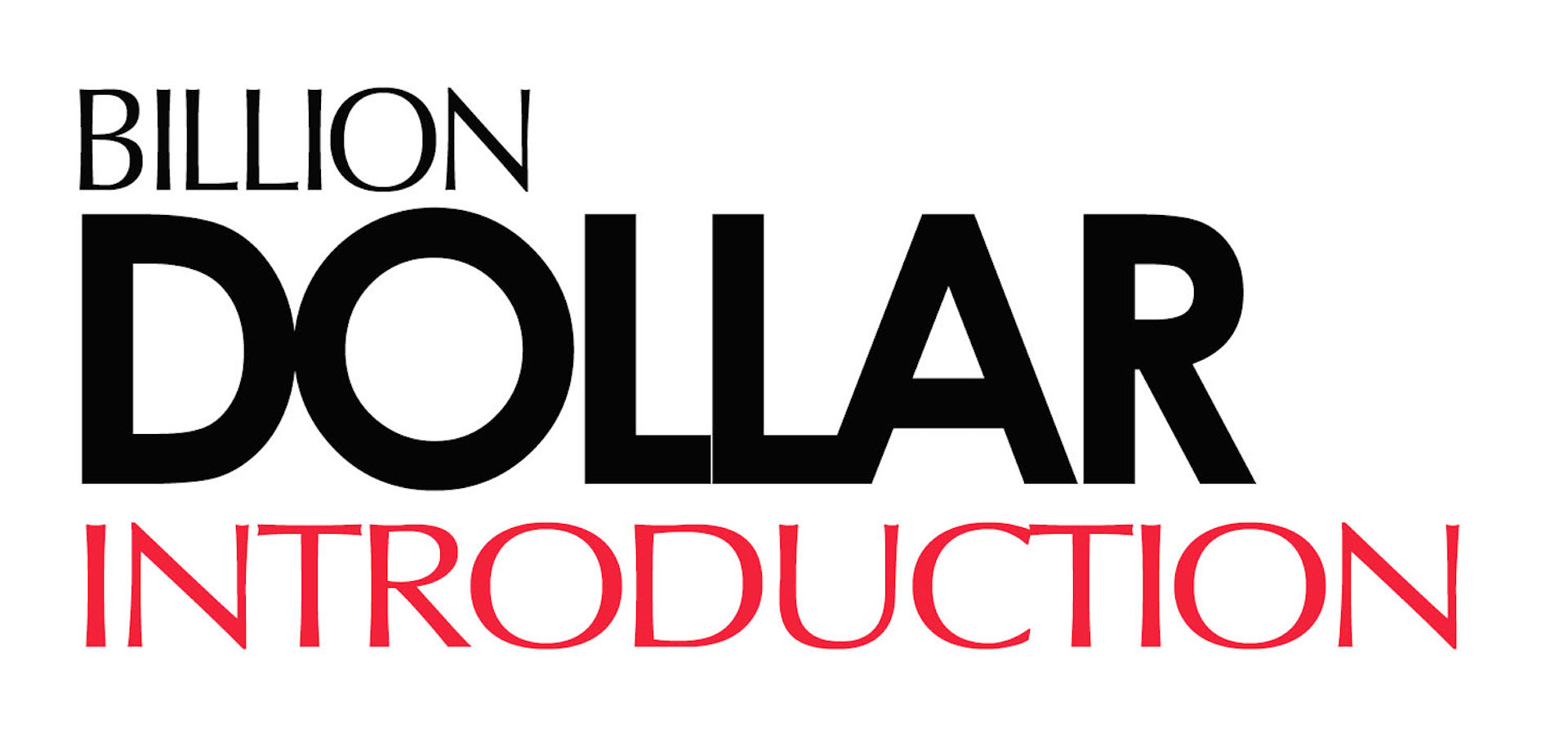 Billion Dollar Introduction® | Official Site